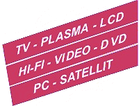 TV / Plasma / LCD / HI-FI / Video / DVD / PC / Satellit